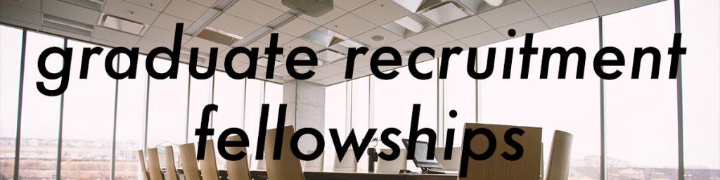 graduate recruitment fellowships