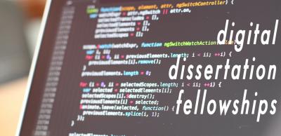 Digital Dissertation Fellowships