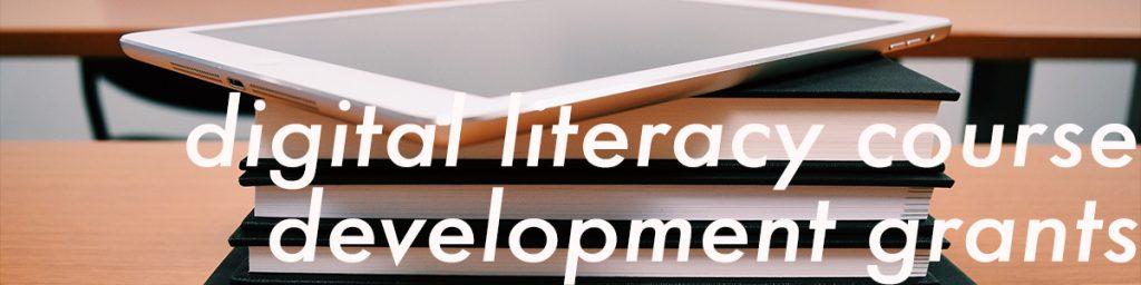 digital literacy course development grants