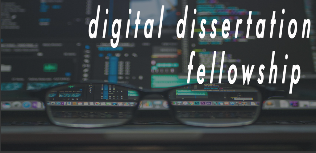 digital dissertation fellowship