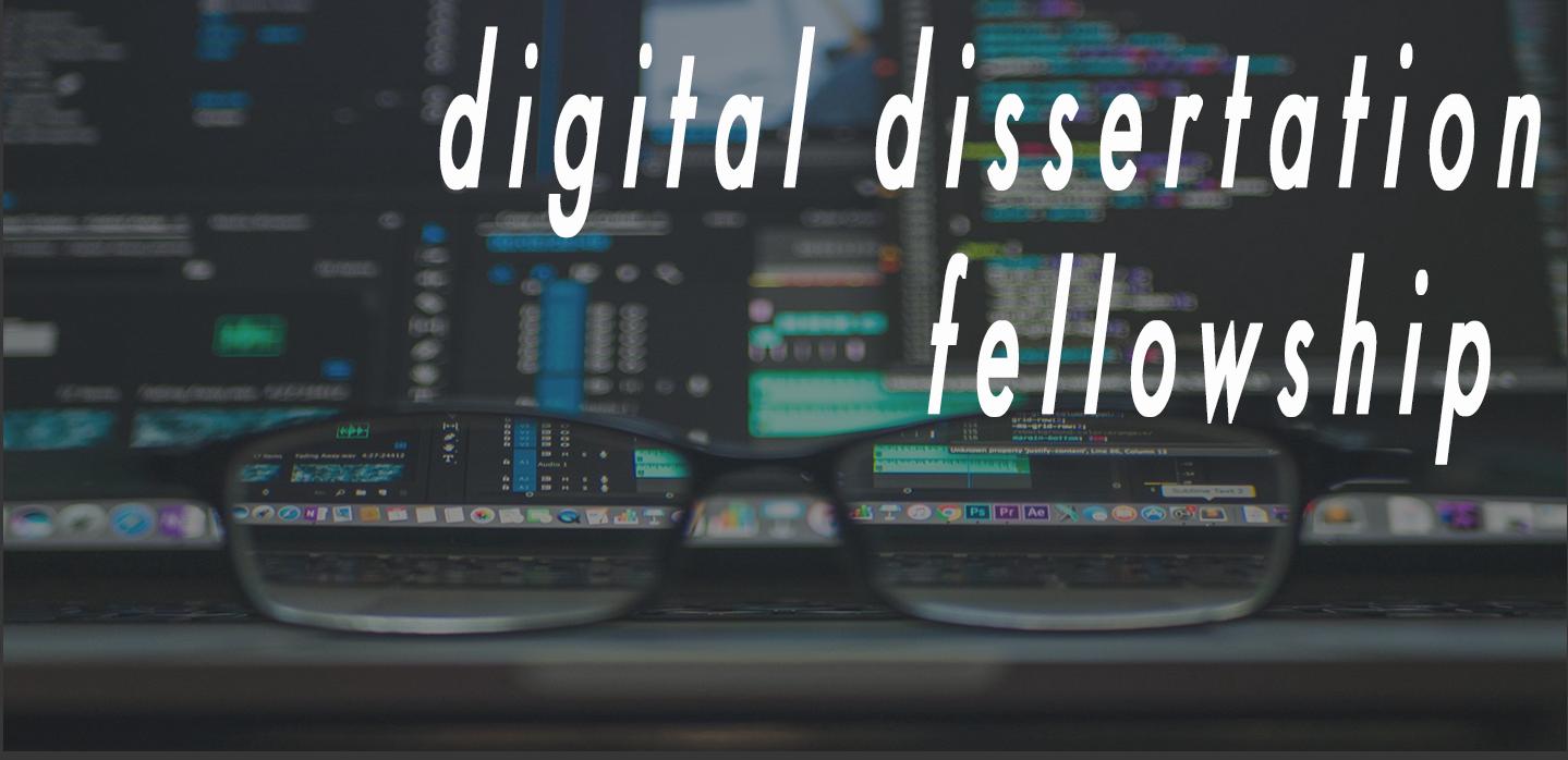 Digital Dissertation Fellows