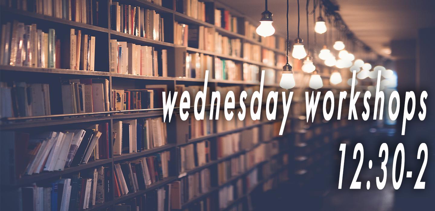 Wednesday Workshops