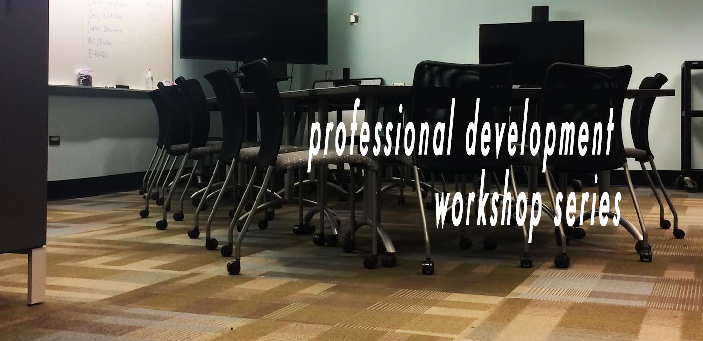 professional development workshop series in Greenlaw 431